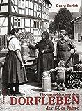Photographien aus dem Dorfleben in den 50er Jahren (Historischer Bildband)
