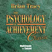 The Psychology of Achievement: Classic | Brian Tracy