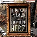 The Last Block in Harlem Audiobook by Christopher Herz Narrated by Peter Berkrot
