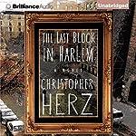 The Last Block in Harlem   Christopher Herz