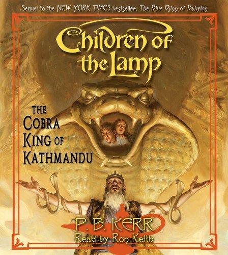 Children of the Lamp #3: The Cobra King of Kathmandu - Audio