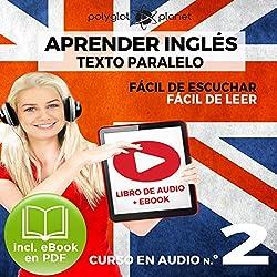 Aprender Inglés | Fácil de Leer | Fácil de Escuchar | Texto Paralelo Curso en Audio No.2 [Learn English - Easy Reader - Easy Audio - Parallel Text Audio Course No. 2]