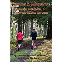 Warriors & Wildcatters:  Running the Trails in the Valley that Changed the World