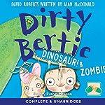 Dirty Bertie: Dinosaur! & Zombie! | David Roberts,Alan MacDonald