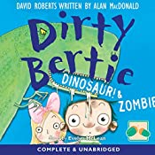 Dirty Bertie: Dinosaur! & Zombie! | David Roberts, Alan MacDonald