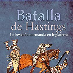 La Batalla de Hastings [The Battle of Hastings]