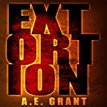 Extortion (The Extended Version) | A. E. Grant