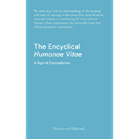 The Encyclical Humanae Vitae: A Sign of Contradiction: An Essay on Birth Control and Catholic Conscience