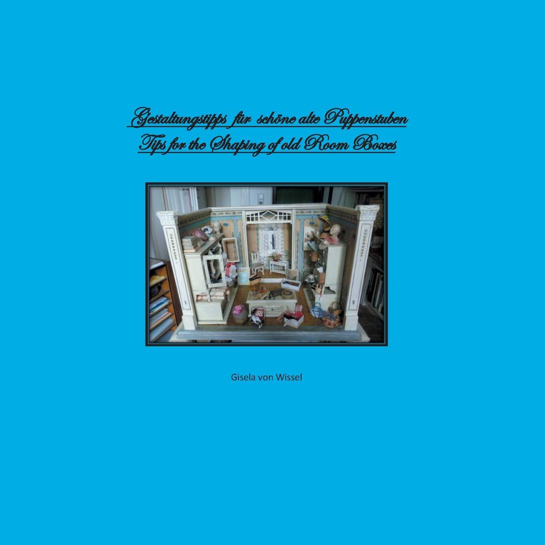 Gestaltungstipps für schöne alte Puppenstuben/ Tips for Shaping of old Room Boxes