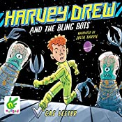 Harvey Drew and the Bling Bots: Harvey Drew Adventures, Book 2 | Cas Lester