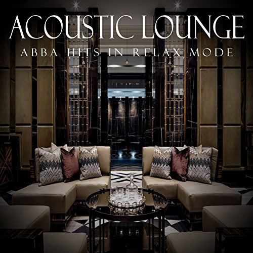 Acoustic Lounge: Abba Hits in Relax (Acoustic Lounge)