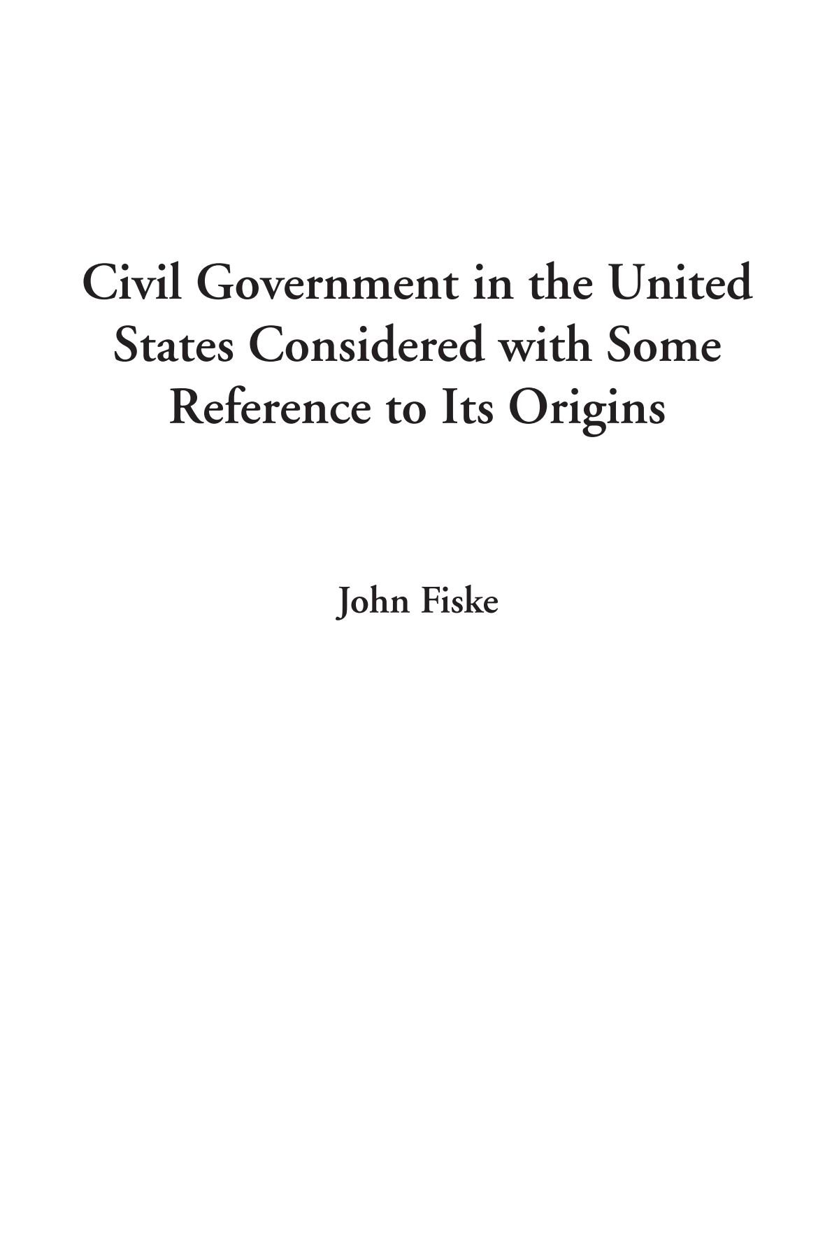 Download Civil Government in the United States Considered with Some Reference to Its Origins PDF