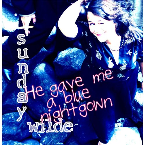 He Gave Me a Blue Nightgown -