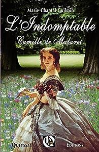 L'Indomptable: Camille de Malaret par Marie-Chantal Guilmin