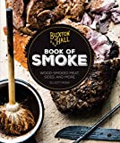 Buxton Hall Barbecue s Book of Smoke: Wood-Smoked Meat, Sides, and More