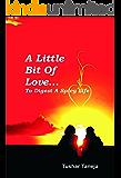 A Little Bit Of Love…