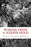 img - for Waking from a Sleeper Hold: A Short Poem Book book / textbook / text book