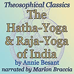 The Hatha-Yoga and Raja-Yoga of India