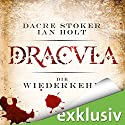 Dracula - die Wiederkehr Hörbuch von Dacre Stoker, Ian Holt Gesprochen von: Simon Jäger