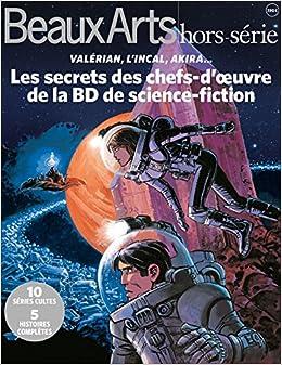 Beaux Arts Magazine, Hors-série : Les secrets des chefs doeuvre de la BD de science-fiction