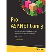 Pro ASP.NET Core 3 (Develop Cloud-Ready Web Applications Using MVC 3, Blazor, and Razor Pages)