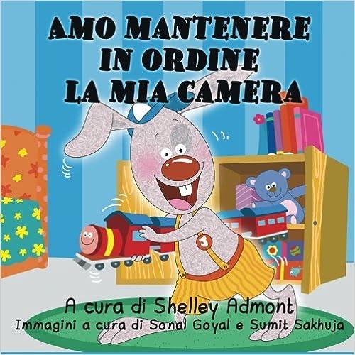 Book Amo mantenere in ordine la mia camera: I Love to Keep My Room Clean Italian Edition