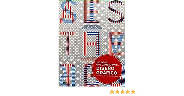 100 Ideas Que Cambiaron El Diseño Gráfico Amazon Es Heller Steven Vienne Véronique Libros
