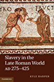 Slavery in the Late Roman World, AD 275-425