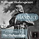 Hamlet Performance by William Shakespeare Narrated by Ben Lindsey-Clark, Ron Altman, Michele Eaton, Alan Weyman, Libby Stephenson, Peter Tucker, Ed Humpal