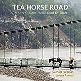 Tea Horse Road: China's Ancient Trade Road to Tibet