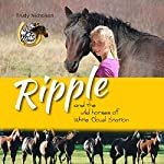 Ripple and the Wild Horses of White Cloud Station | Trudy Nicholson