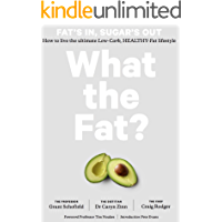 What the Fat?: Fat's IN: Sugar's OUT Practical guide and recipes (English Edition)