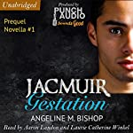 Jacmuir: Gestation: Jacmuir Prequel Series, Book 1 | Angeline M. Bishop