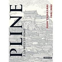 Pline (Tome 2)  - Les rues de Rome