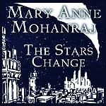 The Stars Change | Mary Anne Mohanraj