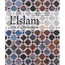 Islam (L') : arts et civilisations