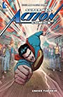 Superman - Action Comics (2011-2016) Vol. 7: Under the Skin