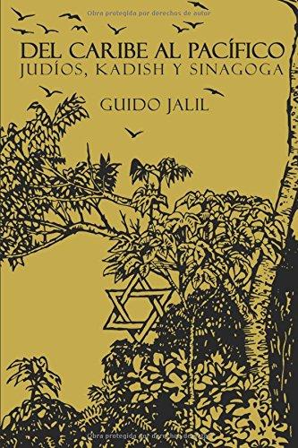 Del Caribe al Pacifico: Judios, Kadish y Sinagoga (Spanish Edition) [Guido Jalil] (Tapa Blanda)
