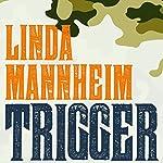 Trigger | Linda Mannheim