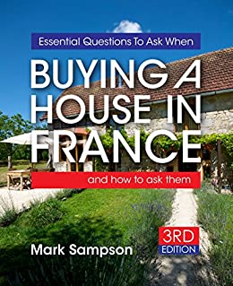 essential questions to ask when buying a house in france and how to ask them ebook. Black Bedroom Furniture Sets. Home Design Ideas