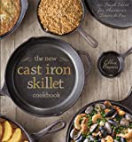 img - for The New Cast Iron Skillet Cookbook: 150 Fresh Ideas for America's Favorite Pan book / textbook / text book