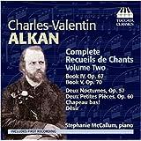 Alkan: Complete Recueils De Chants, Vol. 2