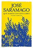 Que haréis con este libro. Teatro completo / What Will You Do with This Book. Co mplete Theater (Spanish Edition)