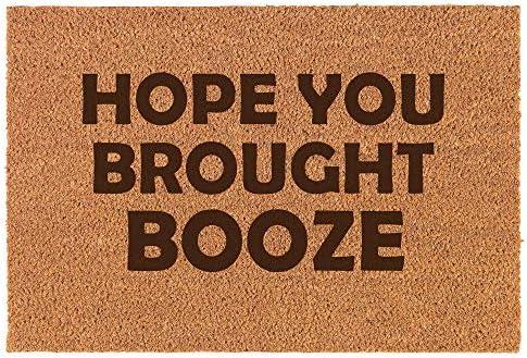 Daylor Coir Door Mat Doormat Funny Hope You Brought Booze