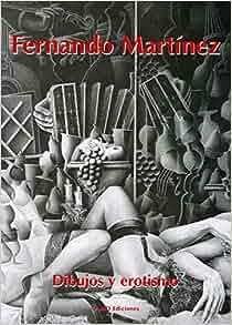 Dibujo y Erotismo (Spanish Edition): Fernando Martinez