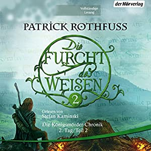 Die Furcht des Weisen 2 (Die Königsmörder-Chronik 2.2) Audiobook