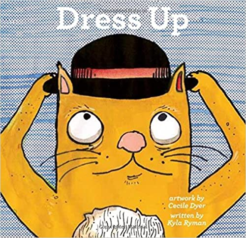 Dress Up (The Toddler Series)