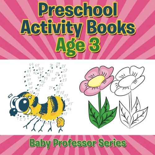 Read Online Preschool Activity Books Age 3 (Baby Professor Series) PDF