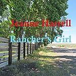 Rancher's Girl: Rancher Series, Book 1 | Jeanne Harrell