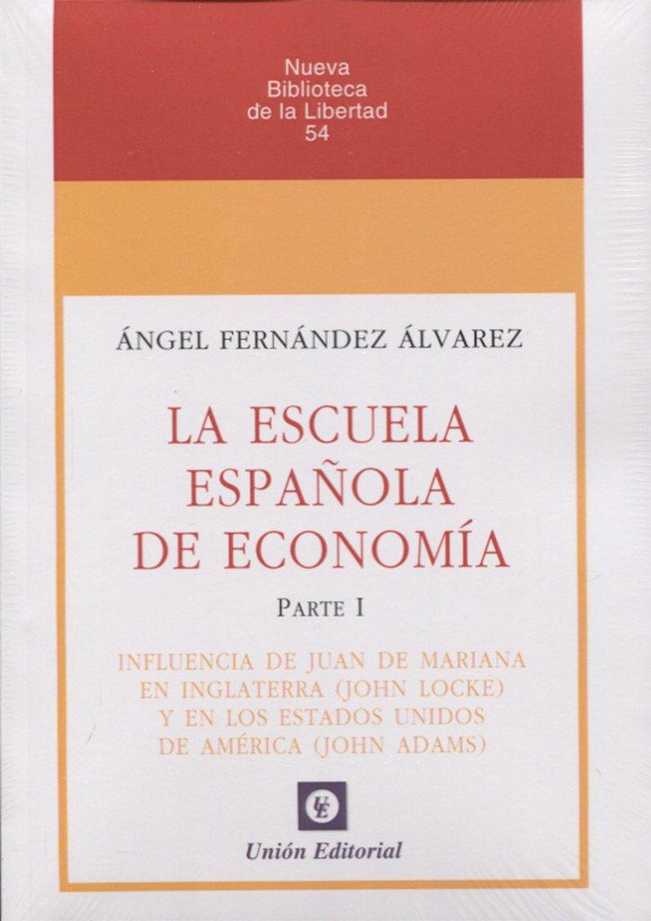 Escuela española de economía. Parte I: Amazon.es: Fernandez Angel, Fernandez Angel: Libros